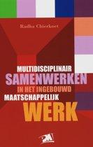 Multidisciplinair Samenwerken In Het Ingebouwd Maatschappelijk Werk