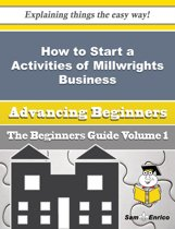 How to Start a Activities of Millwrights Business (Beginners Guide)