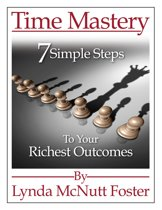 Time Mastery: 7 Simple Steps to Your Richest Outcomes