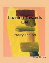 Leaning Towards Life