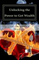 Unlocking the Power to Get Wealth