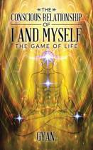 The Conscious Relationship of I and Myself