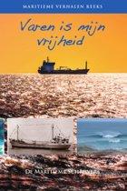 Maritieme verhalen reeks 6 - Varen is mijn vrijheid