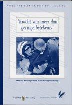 Politiewetenschap 45a - Kracht van meer dan geringe betekenis A Politiegeweld in de basispolitiezorg
