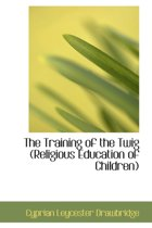The Training of the Twig (Religious Education of Children)