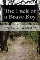 The Luck of a Brave Boy