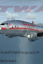 The Crash Of TWA Flight 903 Cairo, Egypt August 31, 1950