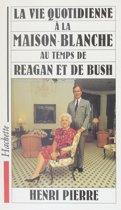 La vie quotidienne à la Maison Blanche au temps de Reagan et de Bush