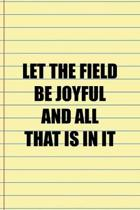 Let The Field Be Joyful And All That Is In It: Coach Notebook Journal Composition Blank Lined Diary Notepad 120 Pages Paperback Yellow