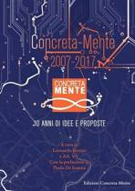 Concreta-Mente 2007 - 2017. 10 Anni Di Idee E Proposte