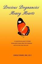 Precious Pregnancies Heavy Hearts