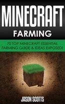 Minecraft Farming : 70 Top Minecraft Essential Farming Guide & Ideas Exposed!