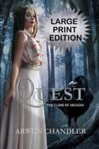 Quest: The Clans of Arcadia Large Print Edition