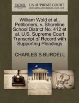 William Wold Et Al., Petitioners, V. Shoreline School District No. 412 Et Al. U.S. Supreme Court Transcript of Record with Supporting Pleadings