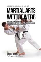 Muskelaufbau-Rezepte VOR Und Nach Dem Martial-Arts-Wettbewerb