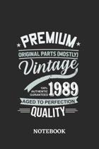 1989 Vintage Aged to Perfection Quality Notebook: 6x9 inches - 110 ruled, lined pages - Greatest Premium Vintage Journal - Gift, Present Idea