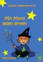 Mit Moro lesen lernen - Leichter flüssig lesen lernen