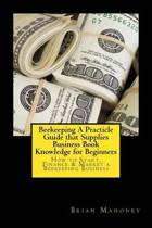 Beekeeping a Practicle Guide That Supplies Business Book Knowledge for Beginners