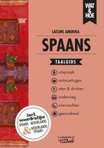 Wat & Hoe taalgids - Spaans Latijns-Amerika