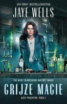 Kate Prospero-serie 1 - Grijze magie