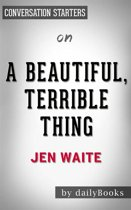 A Beautiful, Terrible Thing: A Memoir of Marriage and Betrayal by Jen Waite | Conversation Starters