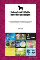 Swissy Saint 20 Selfie Milestone Challenges: Swissy Saint Milestones for Memorable Moments, Socialization, Indoor & Outdoor Fun, Training Volume 4
