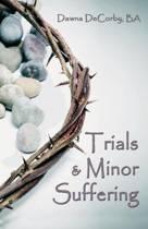 Trials & Minor Suffering