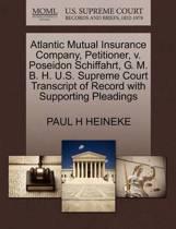 Atlantic Mutual Insurance Company, Petitioner, V. Poseidon Schiffahrt, G. M. B. H. U.S. Supreme Court Transcript of Record with Supporting Pleadings