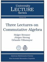Three Lectures on Commutative Algebra