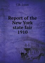 Report of the New York State Fair 1910