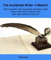 The Accidental Writer: A Memoir