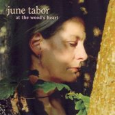 June Tabor - At The Wood'S Heart