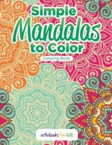 Simple Mandalas to Color Coloring Book
