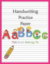 Handwriting Practice Paper: Workbook Blank Lined Notebook Primary Ruled With Dotted Midline, Composition Book For Kids From Kindergarten To 3rd Gr