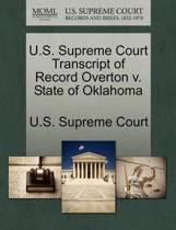 U.S. Supreme Court Transcript of Record Overton V. State of Oklahoma