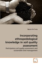 Incorporating Ethnopedological Knowledge in Soil Quality Assessment