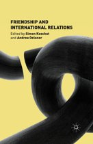 Friendship and International Relations