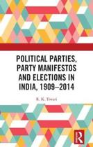 Political Parties, Party Manifestos and Elections in India, 1909-2014