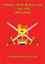 A History Of The British Army – Vol. VIII – (1811-1812)