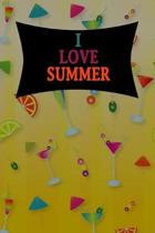 I Love Summer: Lovely Summer Notebook For All Ages - Perfect Gift For Boys, Girls, Teens Kids And Adults - Vacation And Travel Journa