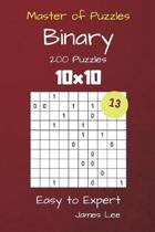 Master of Puzzles Binary- 200 Easy to Expert 10x10 Vol. 13