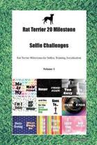 Rat Terrier 20 Milestone Selfie Challenges Rat Terrier Milestones for Selfies, Training, Socialization Volume 1