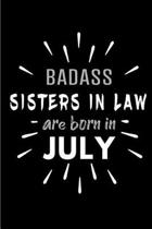 Badass Sisters in Law Are Born In July