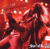 Spirit Of The Wild -  Ted Nugent