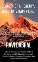 Secrets of a Healthy, Wealthy & Happy Life