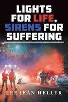 Lights for Life, Sirens for Suffering