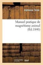 Manuel Pratique de Magn tisme Animal, Exposition M thodique Des Proc d s Employ s