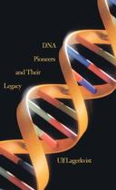DNA Pioneers and Their Legacy