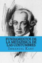 Fundamentos de la Metafisica de Las Costumbres (Spanish Edition)