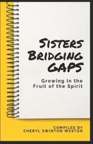Sisters Bridging GAPS: Growing in the Fruit of the Spirit